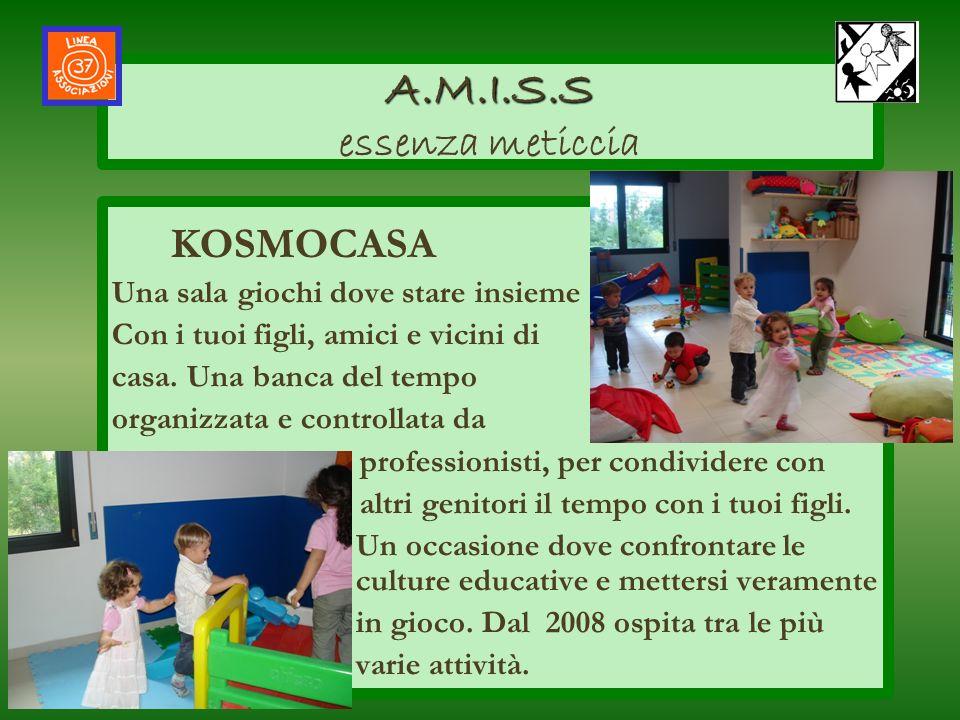 KOSMOCASA Una sala giochi dove stare insieme Con i tuoi figli, amici e vicini di casa. Una banca del tempo organizzata e controllata da professionisti