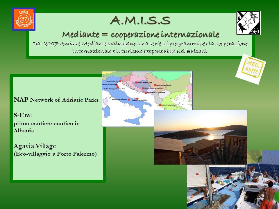 NAP Network of Adriatic Parks S-Era: primo cantiere nautico in Albania Agavia Village (Eco-villaggio a Porto Palermo) A.M.I.S.S Mediante = cooperazion