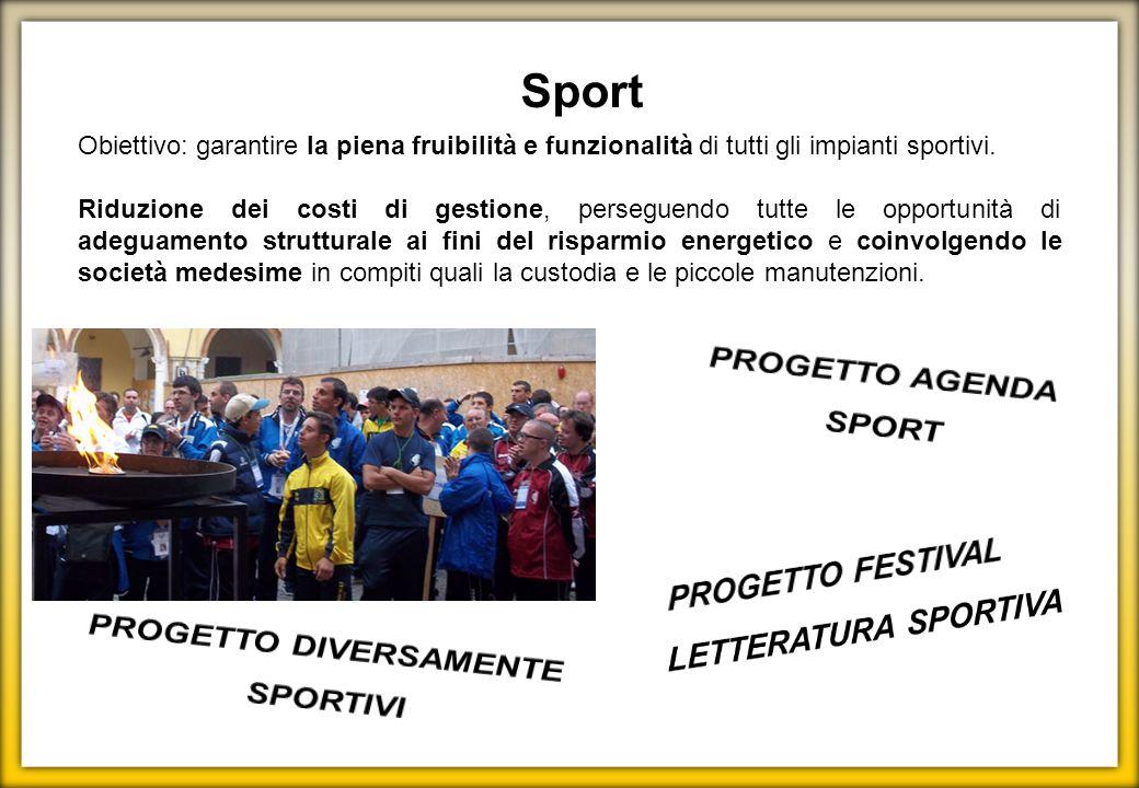 Sport Obiettivo: garantire la piena fruibilità e funzionalità di tutti gli impianti sportivi. Riduzione dei costi di gestione, perseguendo tutte le op