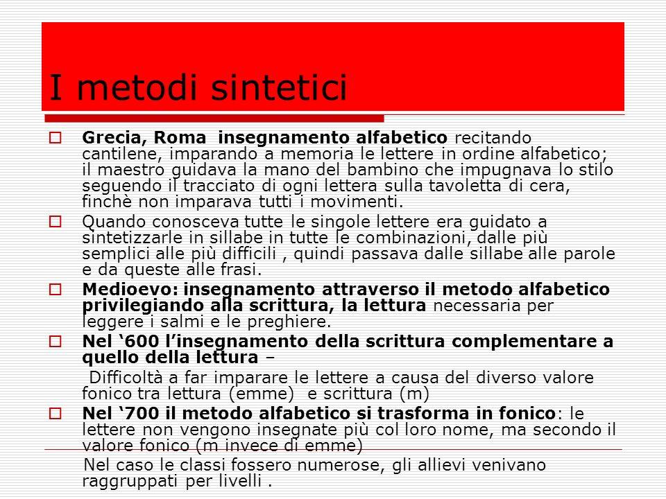 I metodi globali Il metodo globale di Jadoulle 1975 Lautore difende il metodo globale dallaccusa di creare dislessici:no metodo solo visivo, no metodo solo fonetico.