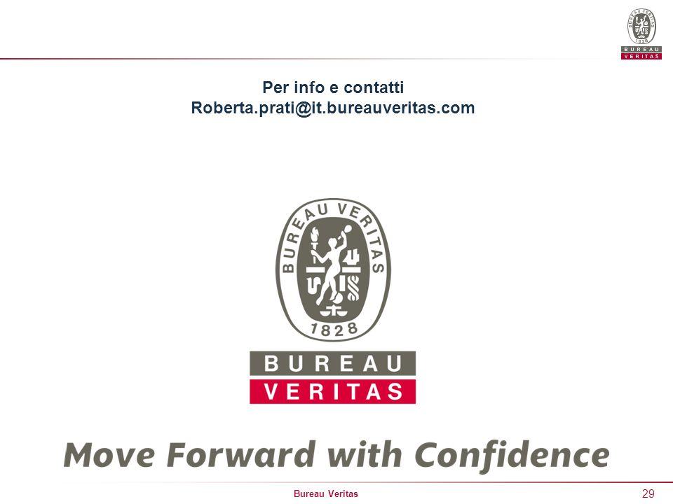Bureau Veritas 29 Per info e contatti Roberta.prati@it.bureauveritas.com