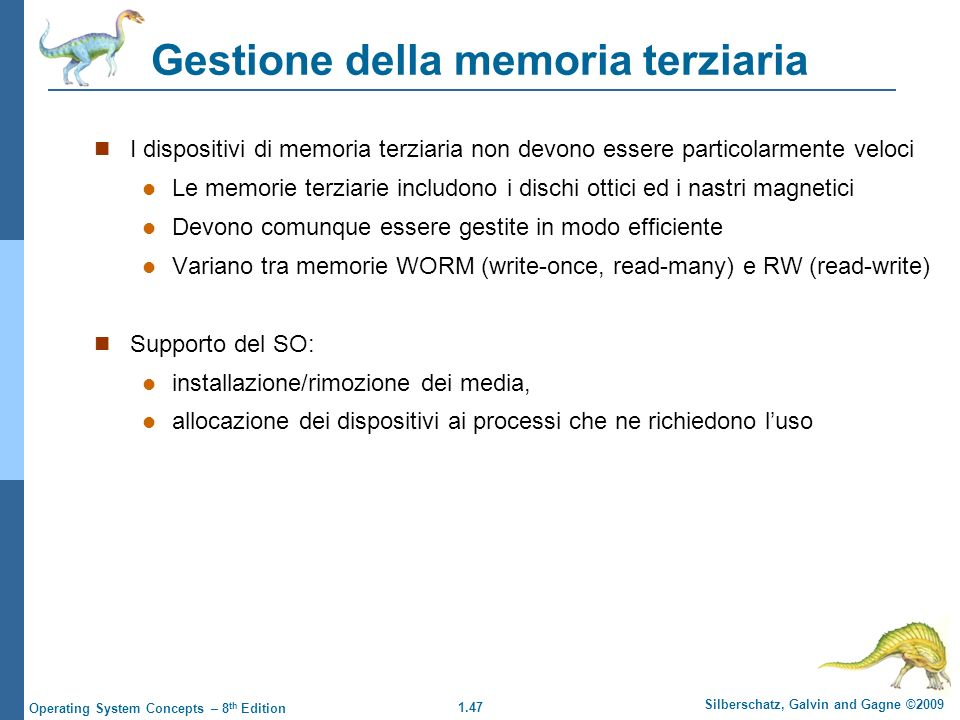 1.48 Silberschatz, Galvin and Gagne ©2009 Operating System Concepts – 8 th Edition Performance dei vari livelli di storage