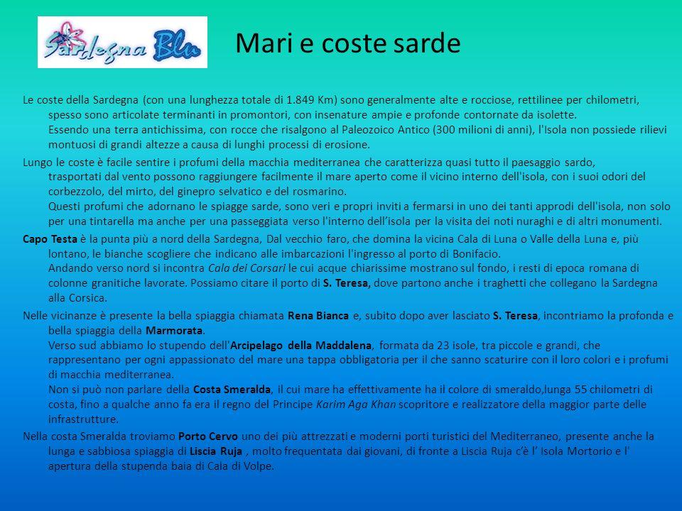 Mari e coste sarde Le coste della Sardegna (con una lunghezza totale di 1.849 Km) sono generalmente alte e rocciose, rettilinee per chilometri, spesso