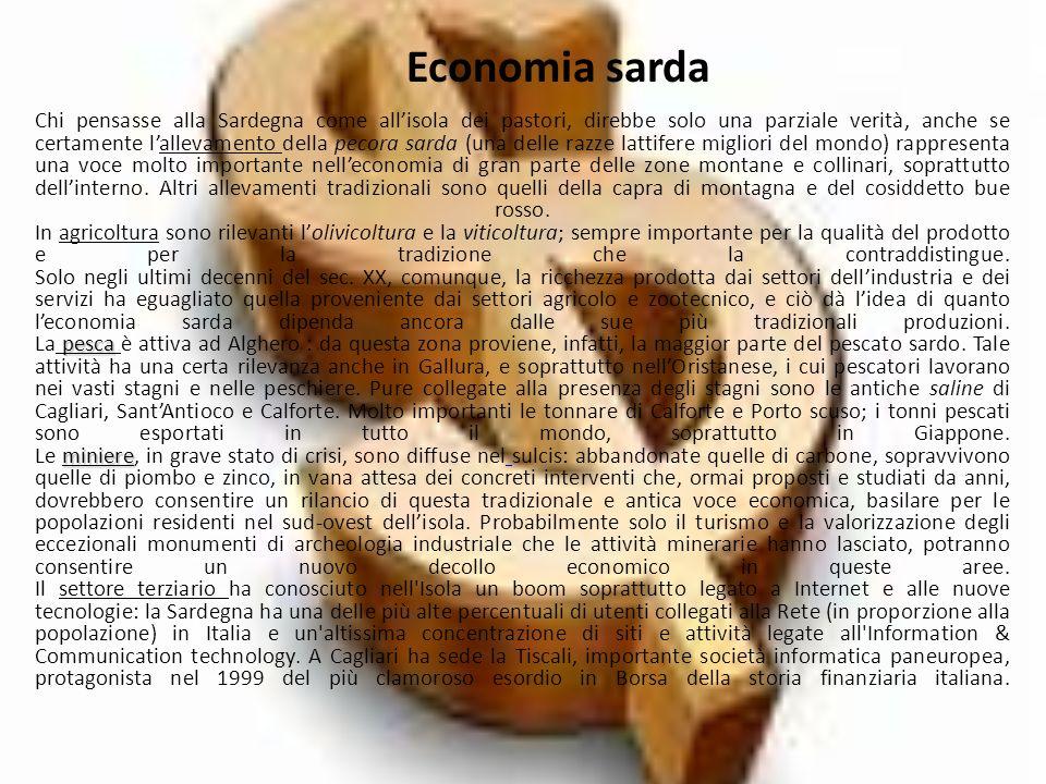 Economia sarda pesca miniere Chi pensasse alla Sardegna come allisola dei pastori, direbbe solo una parziale verità, anche se certamente lallevamento