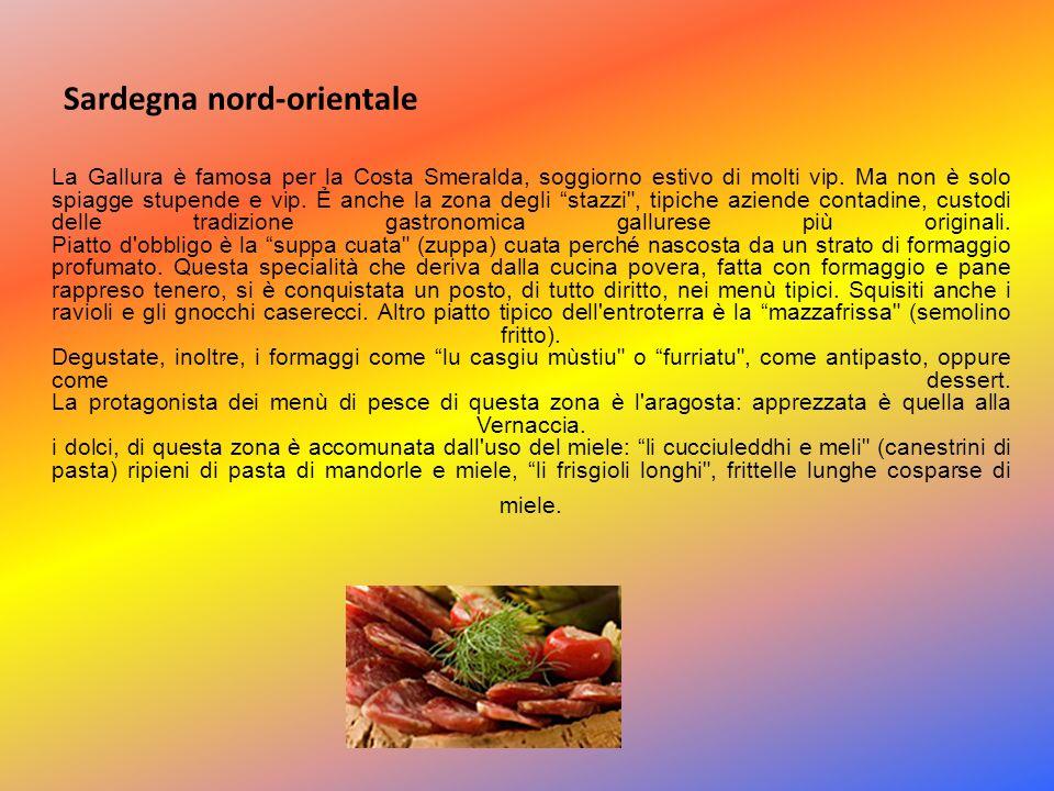 Sardegna Centrale Il Nuorese, e la Barbagia, per le sue caratteristiche geografica, essenzialmente montuosa, la zona non ha subito una grande antropizzazione, ed è per questo che mangiare nell interno della provincia di Nuoro significa tornare nel passato.