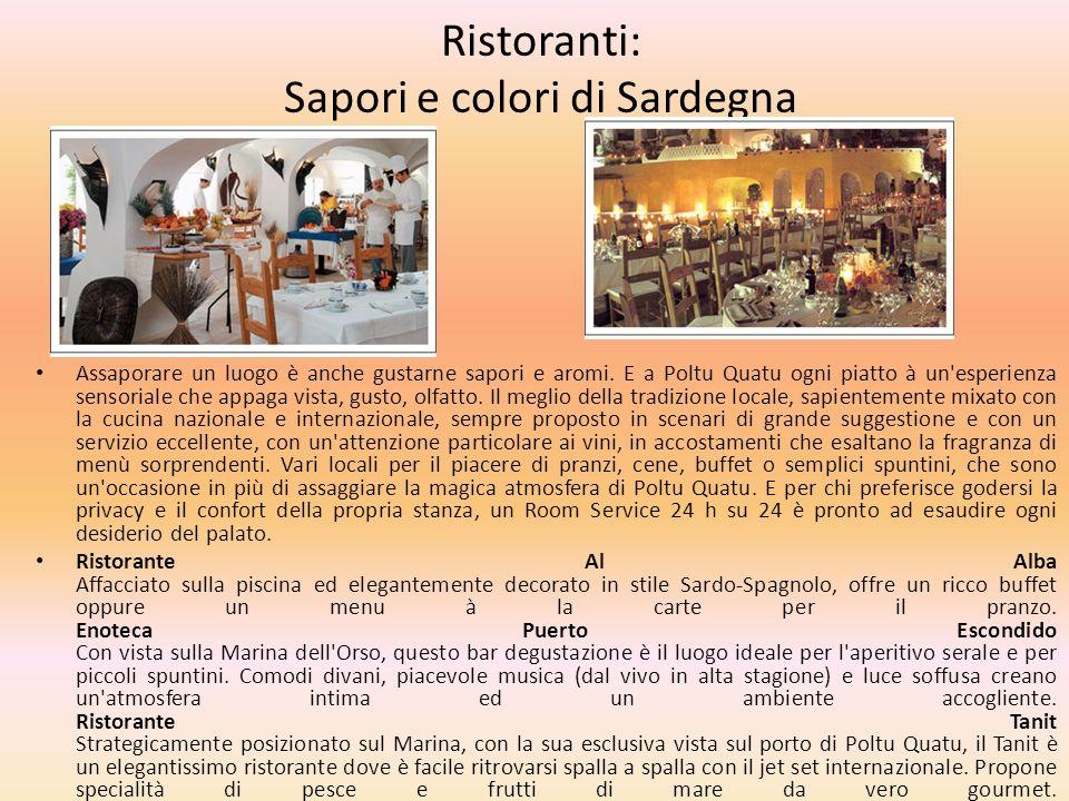 Ristoranti: Sapori e colori di Sardegna Assaporare un luogo è anche gustarne sapori e aromi. E a Poltu Quatu ogni piatto à un'esperienza sensoriale ch
