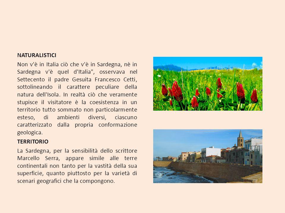 NATURALISTICI Non v'è in Italia ciò che v'è in Sardegna, nè in Sardegna v'è quel d'Italia
