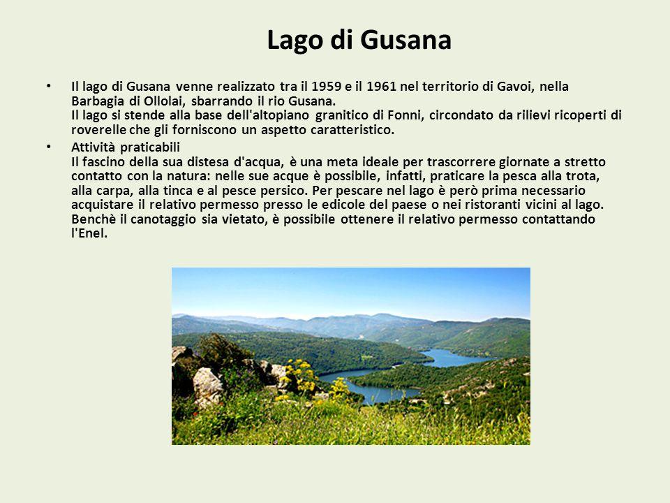 Lago di Gusana Il lago di Gusana venne realizzato tra il 1959 e il 1961 nel territorio di Gavoi, nella Barbagia di Ollolai, sbarrando il rio Gusana. I