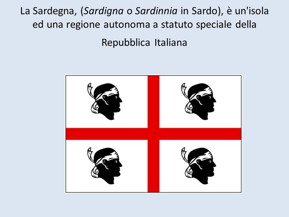 La Sardegna, (Sardigna o Sardinnia in Sardo), è un'isola ed una regione autonoma a statuto speciale della Repubblica Italiana