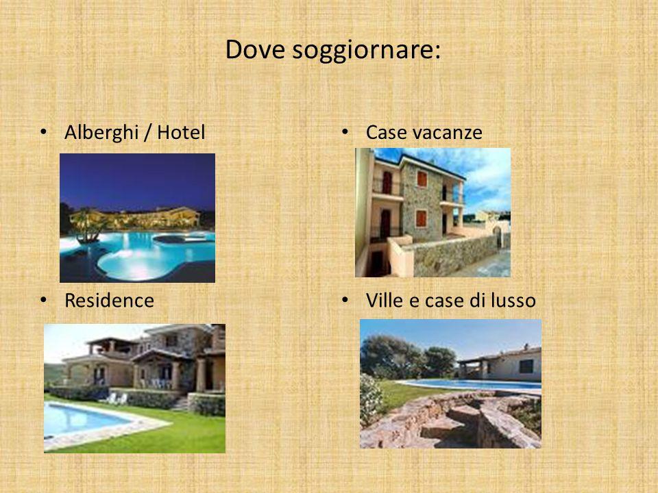 Dove soggiornare: Alberghi / Hotel Case vacanze Residence Ville e case di lusso