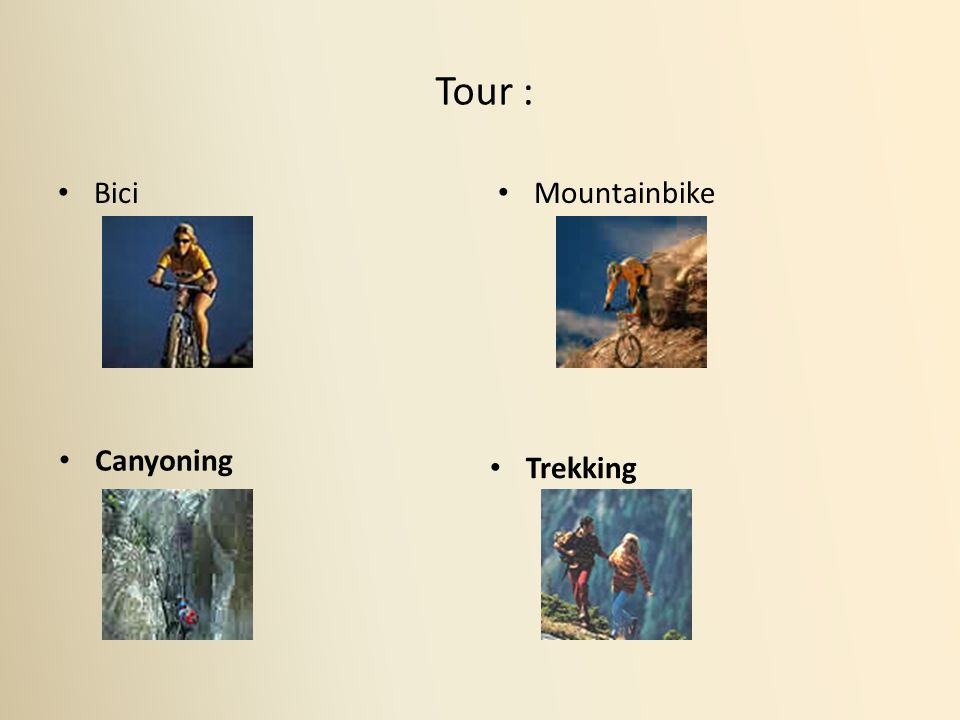 Tour : Bici Mountainbike Canyoning Trekking