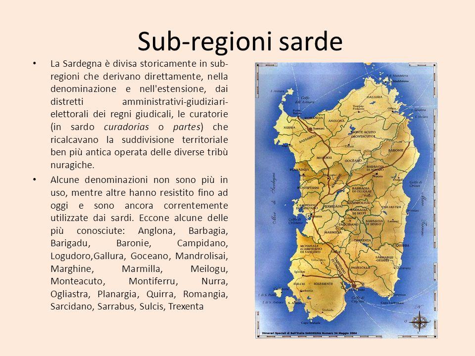 Sub-regioni sarde La Sardegna è divisa storicamente in sub- regioni che derivano direttamente, nella denominazione e nell'estensione, dai distretti am