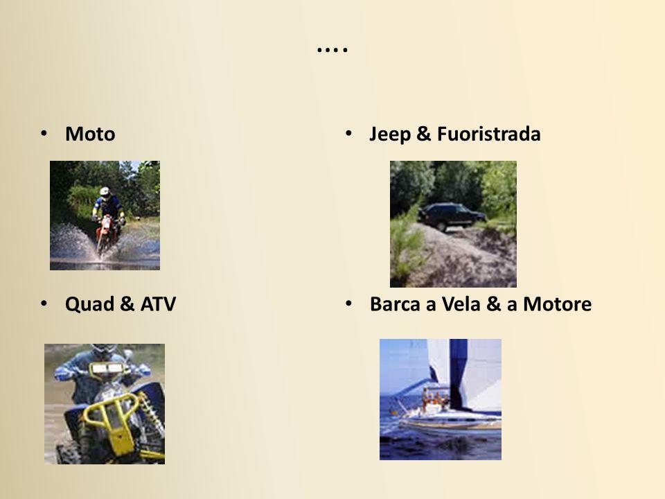 …. Moto Jeep & Fuoristrada Quad & ATV Barca a Vela & a Motore