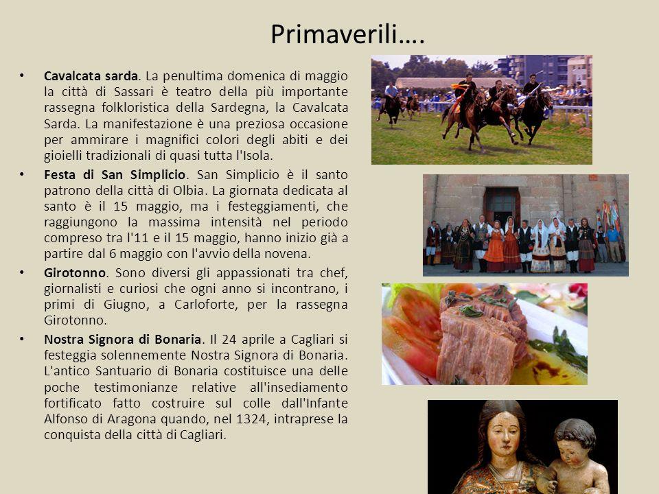 Primaverili…. Cavalcata sarda. La penultima domenica di maggio la città di Sassari è teatro della più importante rassegna folkloristica della Sardegna