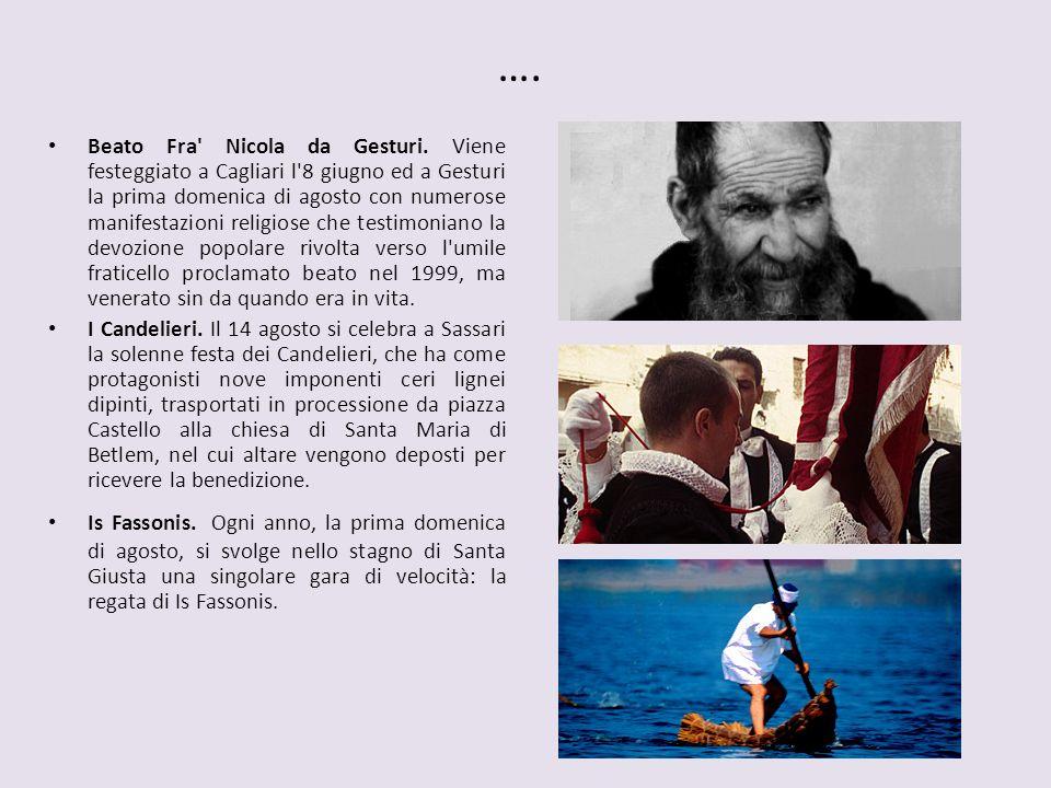 …. Beato Fra' Nicola da Gesturi. Viene festeggiato a Cagliari l'8 giugno ed a Gesturi la prima domenica di agosto con numerose manifestazioni religios