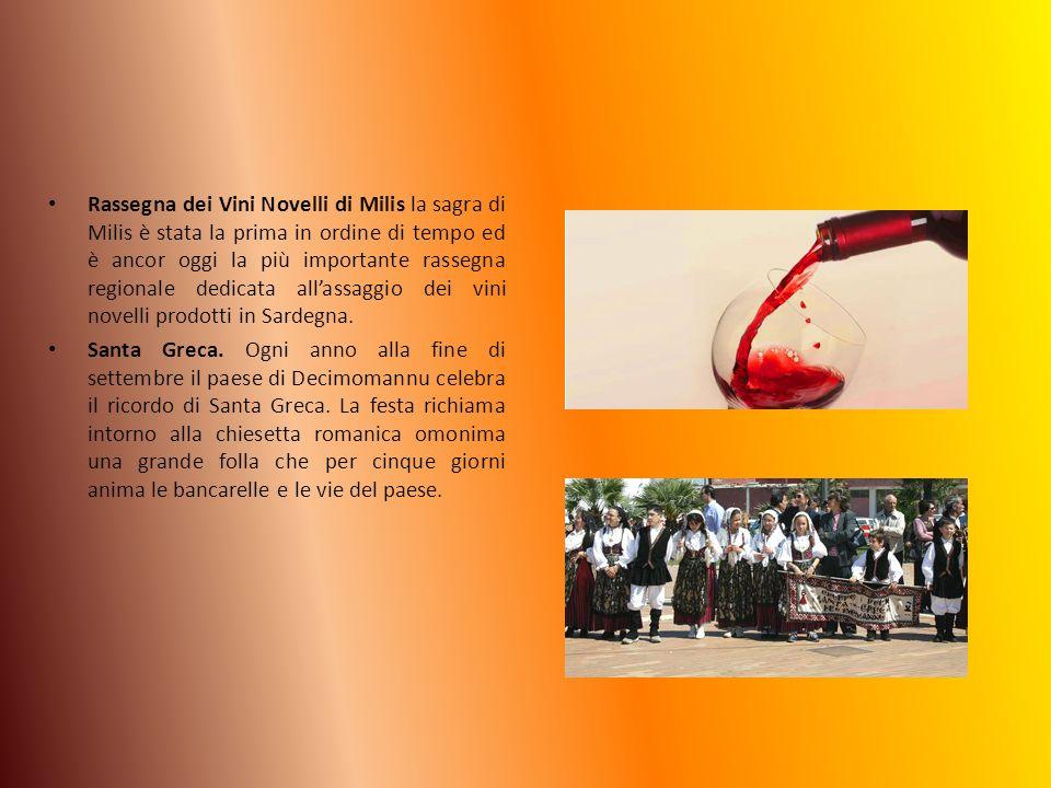Rassegna dei Vini Novelli di Milis la sagra di Milis è stata la prima in ordine di tempo ed è ancor oggi la più importante rassegna regionale dedicata