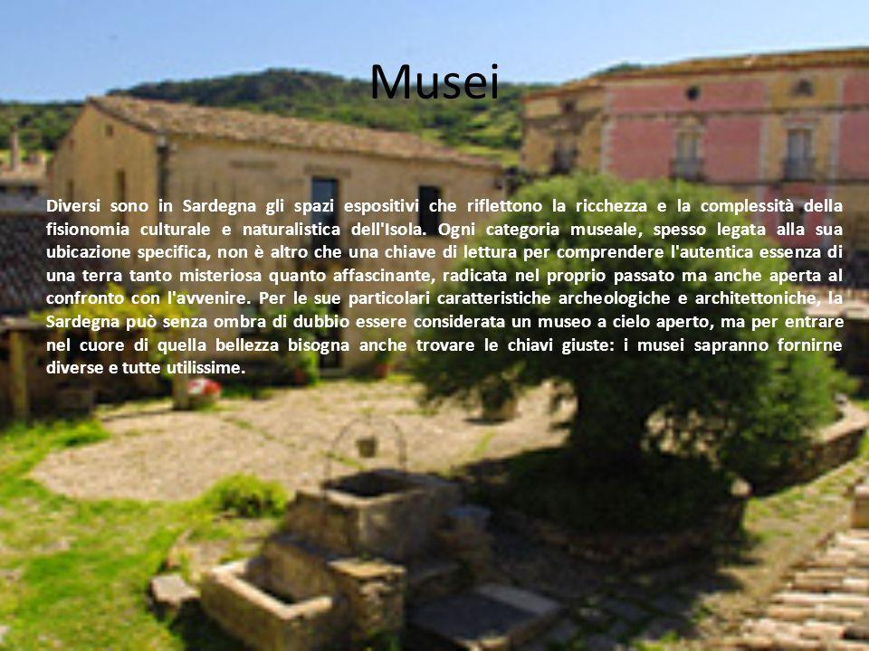 Musei Diversi sono in Sardegna gli spazi espositivi che riflettono la ricchezza e la complessità della fisionomia culturale e naturalistica dell'Isola