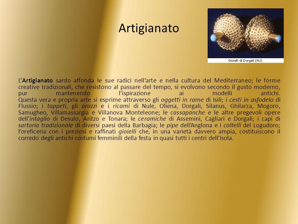 Artigianato LArtigianato sardo affonda le sue radici nellarte e nella cultura del Mediterraneo; le forme creative tradizionali, che resistono al passa