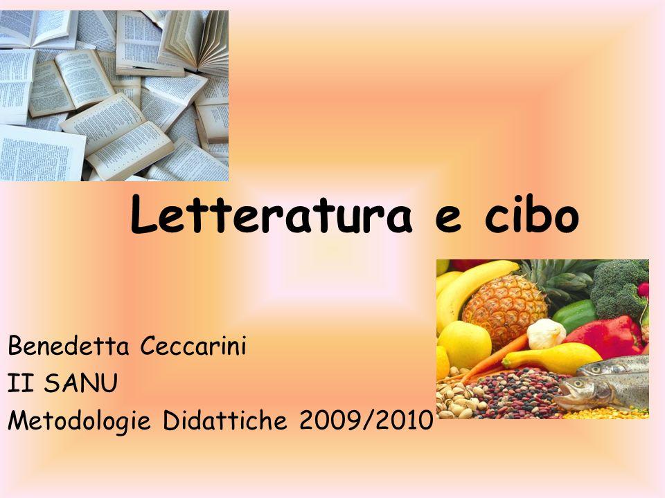Letteratura e cibo Benedetta Ceccarini II SANU Metodologie Didattiche 2009/2010