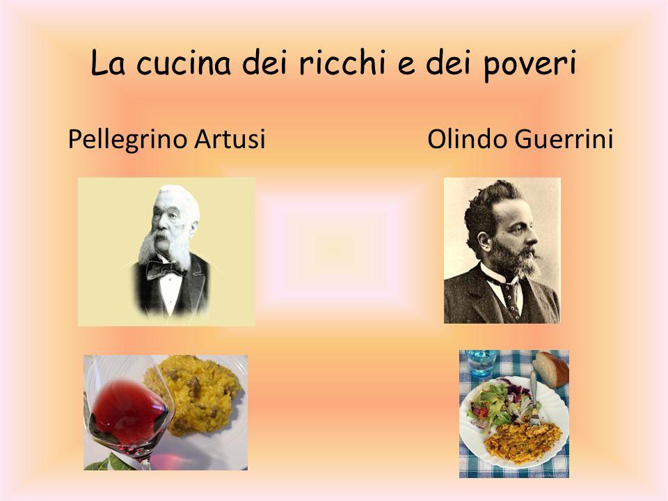 La cucina dei ricchi e dei poveri Pellegrino Artusi Olindo Guerrini