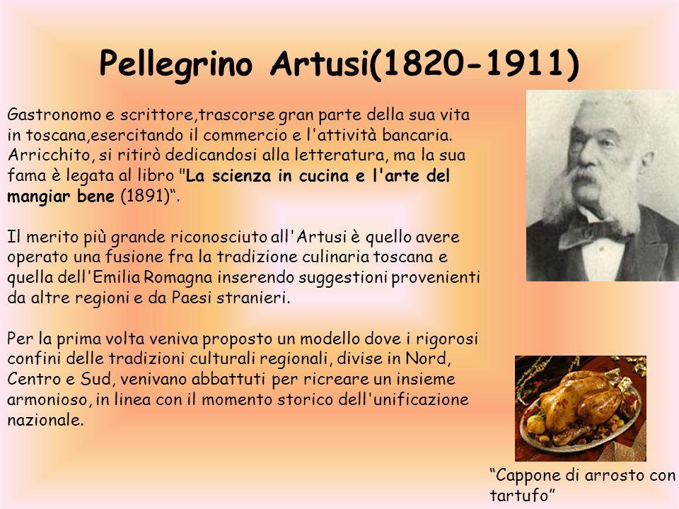Pellegrino Artusi(1820-1911) Gastronomo e scrittore,trascorse gran parte della sua vita in toscana,esercitando il commercio e l'attività bancaria. Arr