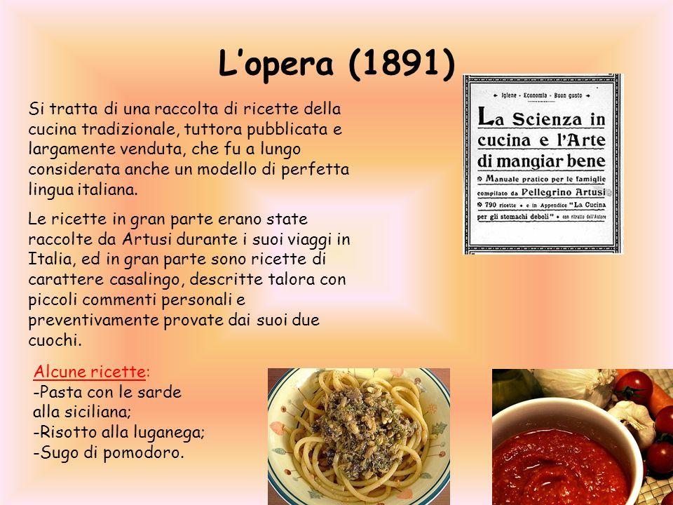 Lopera (1891) Si tratta di una raccolta di ricette della cucina tradizionale, tuttora pubblicata e largamente venduta, che fu a lungo considerata anch