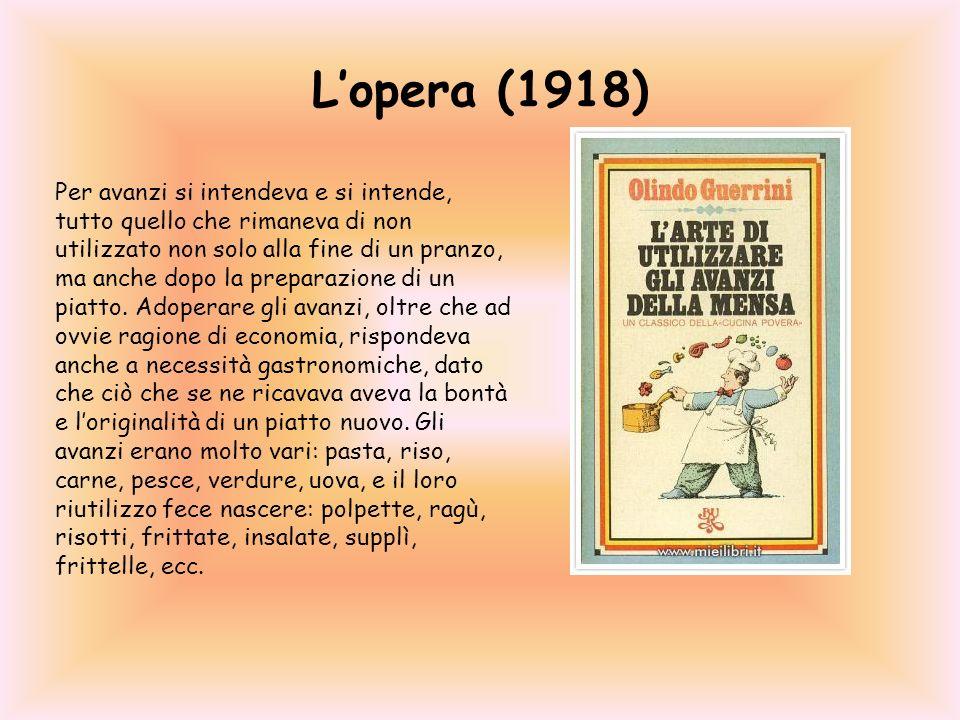 Lopera (1918) Per avanzi si intendeva e si intende, tutto quello che rimaneva di non utilizzato non solo alla fine di un pranzo, ma anche dopo la prep