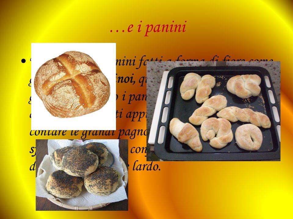 …e i panini Vi erano poi i panini fatti a forma di fiore come gli apaloi ed i krinoi, questi ultimi a forma di giglio; poi c'erano i panini a forma de