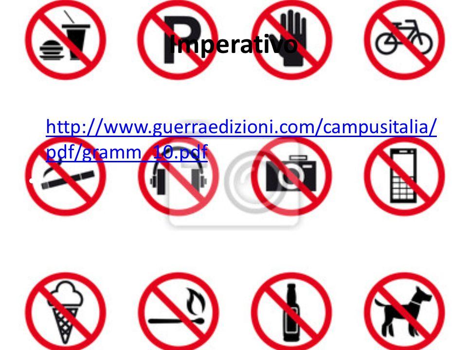 Imperativo Introduzione http://www.guerraedizioni.com/campusitalia/ pdf/gramm_10.pdf http://www.guerraedizioni.com/campusitalia/ pdf/gramm_10.pdf