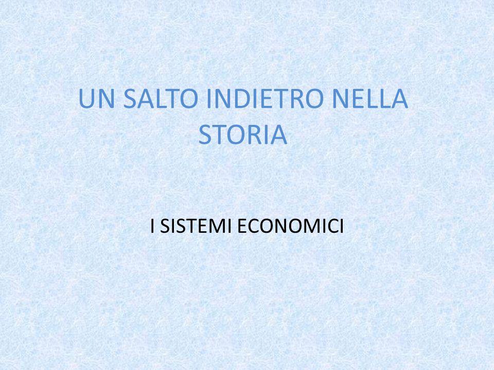 UN SALTO INDIETRO NELLA STORIA I SISTEMI ECONOMICI