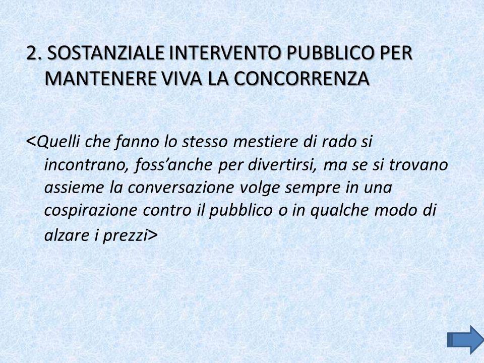 2. SOSTANZIALE INTERVENTO PUBBLICO PER MANTENERE VIVA LA CONCORRENZA