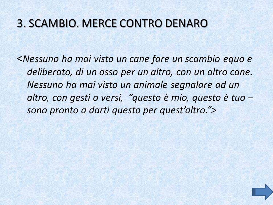 3. SCAMBIO. MERCE CONTRO DENARO