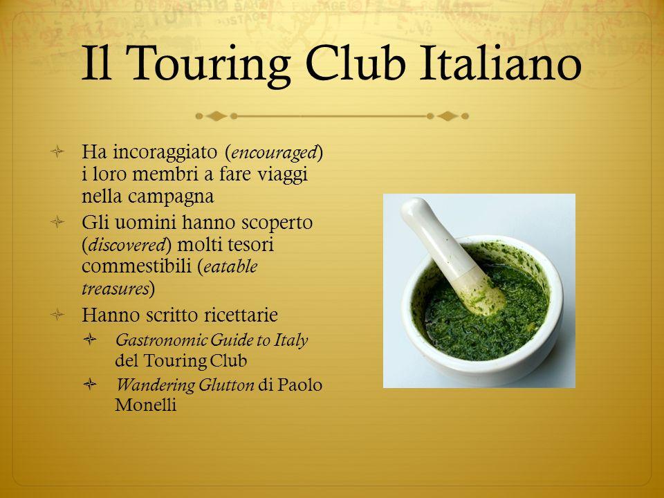 Il Touring Club Italiano Ha incoraggiato ( encouraged ) i loro membri a fare viaggi nella campagna Gli uomini hanno scoperto ( discovered ) molti teso