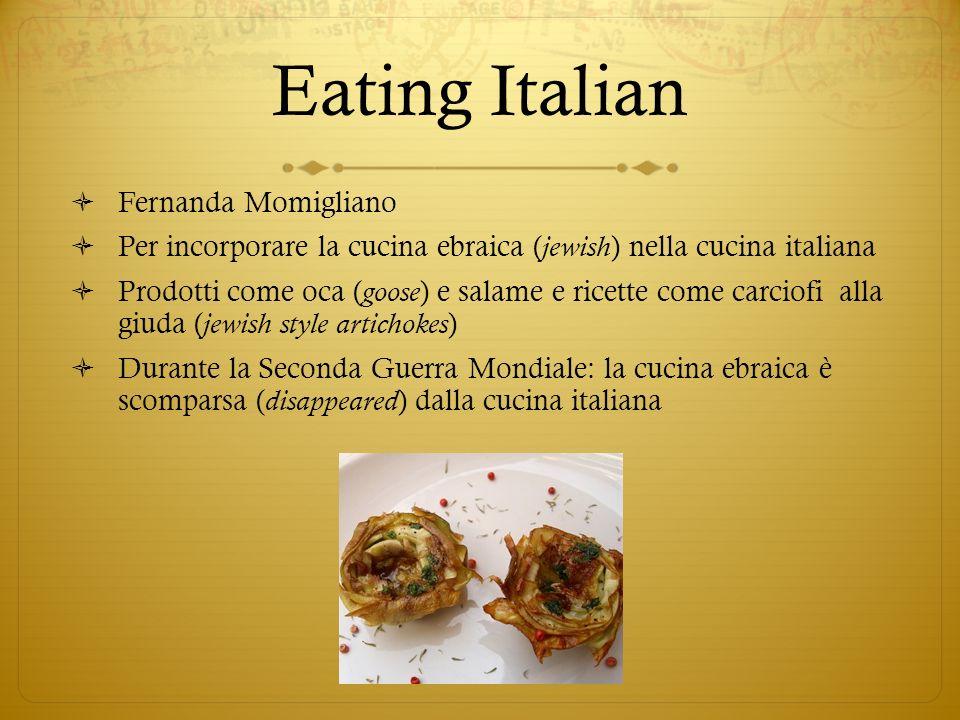 Eating Italian Fernanda Momigliano Per incorporare la cucina ebraica ( jewish ) nella cucina italiana Prodotti come oca ( goose ) e salame e ricette c
