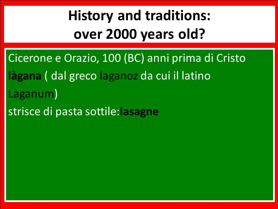 Benvenuti Italian Language and Cooking Workshop History and traditions: over 2000 years old.
