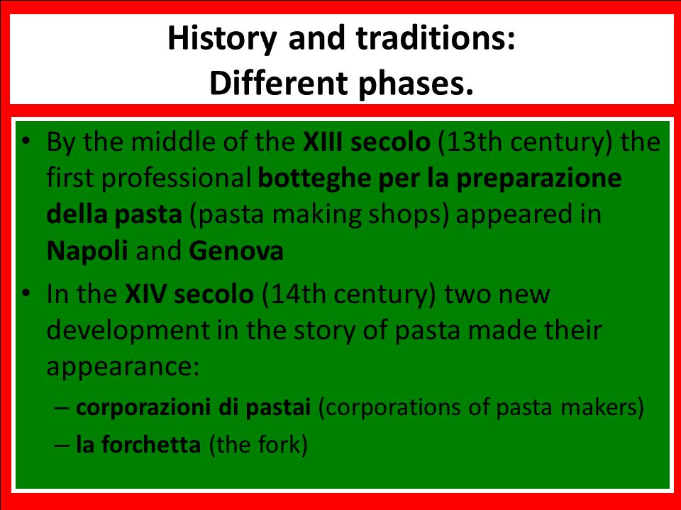 Benvenuti Italian Language and Cooking Workshop History and traditions: Different phases.