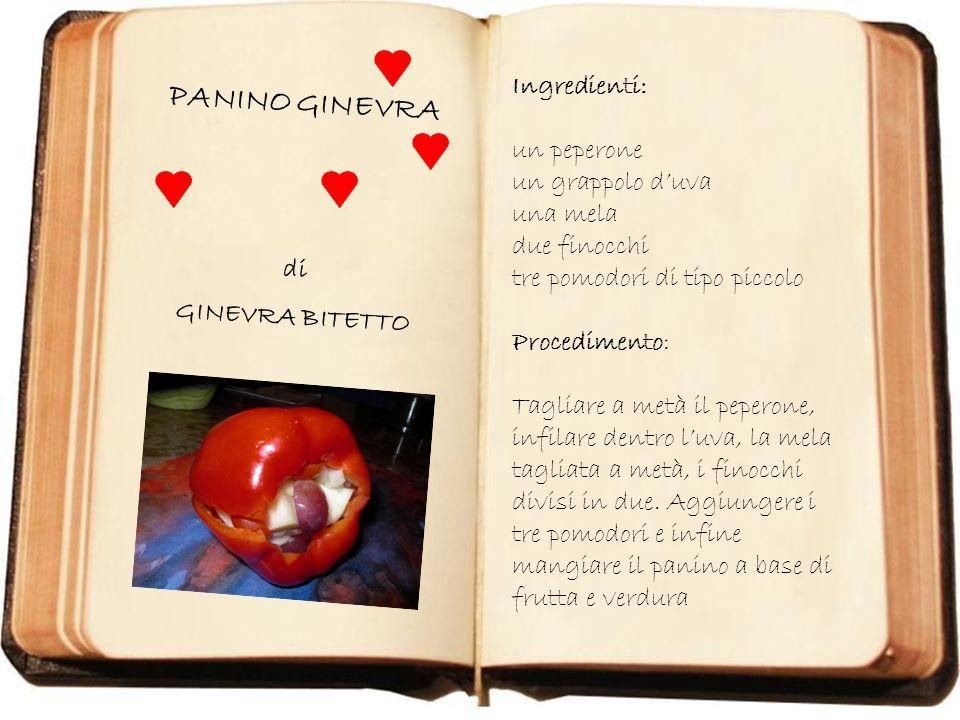 PANINO GINEVRA di GINEVRA BITETTO Ingredienti: un peperone un grappolo duva una mela due finocchi tre pomodori di tipo piccolo Procedimento: Tagliare