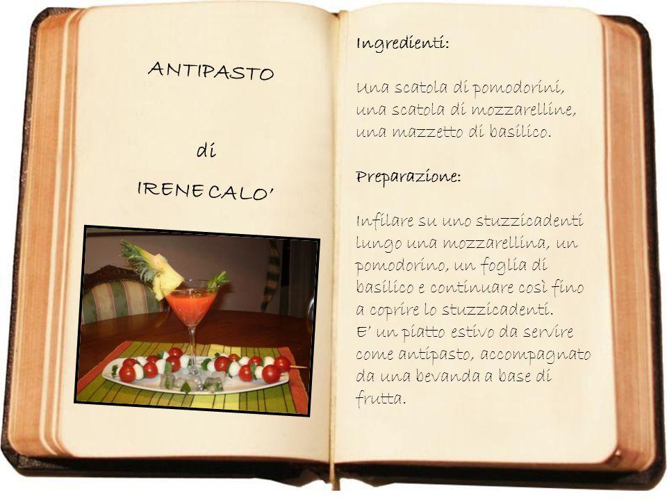 Immagine 021.jpg ANTIPASTO di IRENE CALO Ingredienti: Una scatola di pomodorini, una scatola di mozzarelline, una mazzetto di basilico. Preparazione: