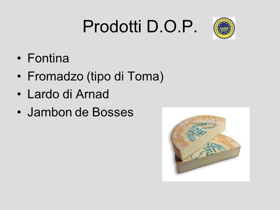 Prodotti D.O.P. Fontina Fromadzo (tipo di Toma) Lardo di Arnad Jambon de Bosses