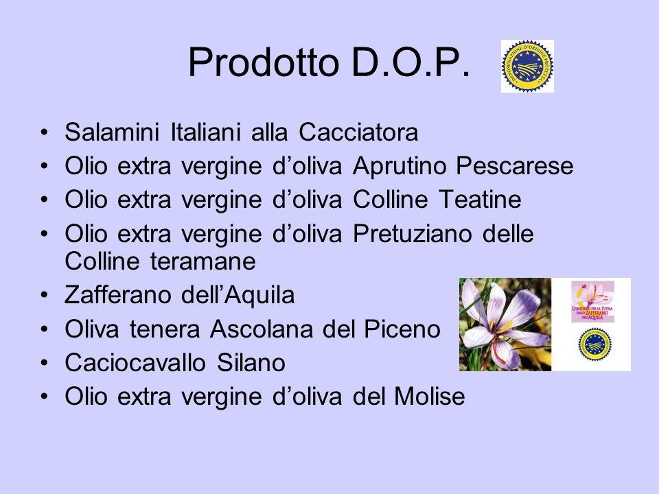 Prodotto D.O.P. Salamini Italiani alla Cacciatora Olio extra vergine doliva Aprutino Pescarese Olio extra vergine doliva Colline Teatine Olio extra ve