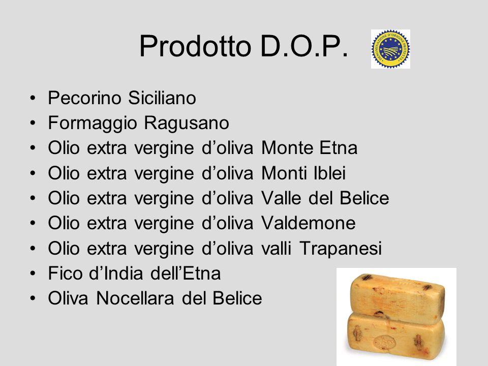 Prodotto D.O.P. Pecorino Siciliano Formaggio Ragusano Olio extra vergine doliva Monte Etna Olio extra vergine doliva Monti Iblei Olio extra vergine do