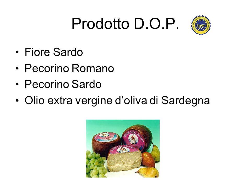 Prodotto D.O.P. Fiore Sardo Pecorino Romano Pecorino Sardo Olio extra vergine doliva di Sardegna