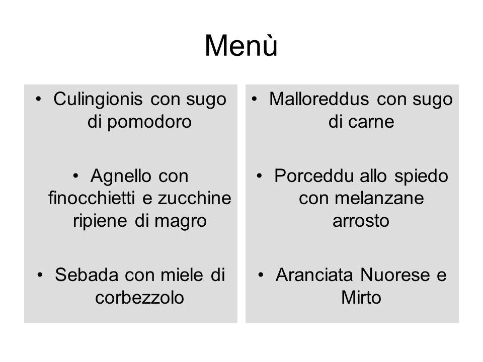 Menù Culingionis con sugo di pomodoro Agnello con finocchietti e zucchine ripiene di magro Sebada con miele di corbezzolo Malloreddus con sugo di carn