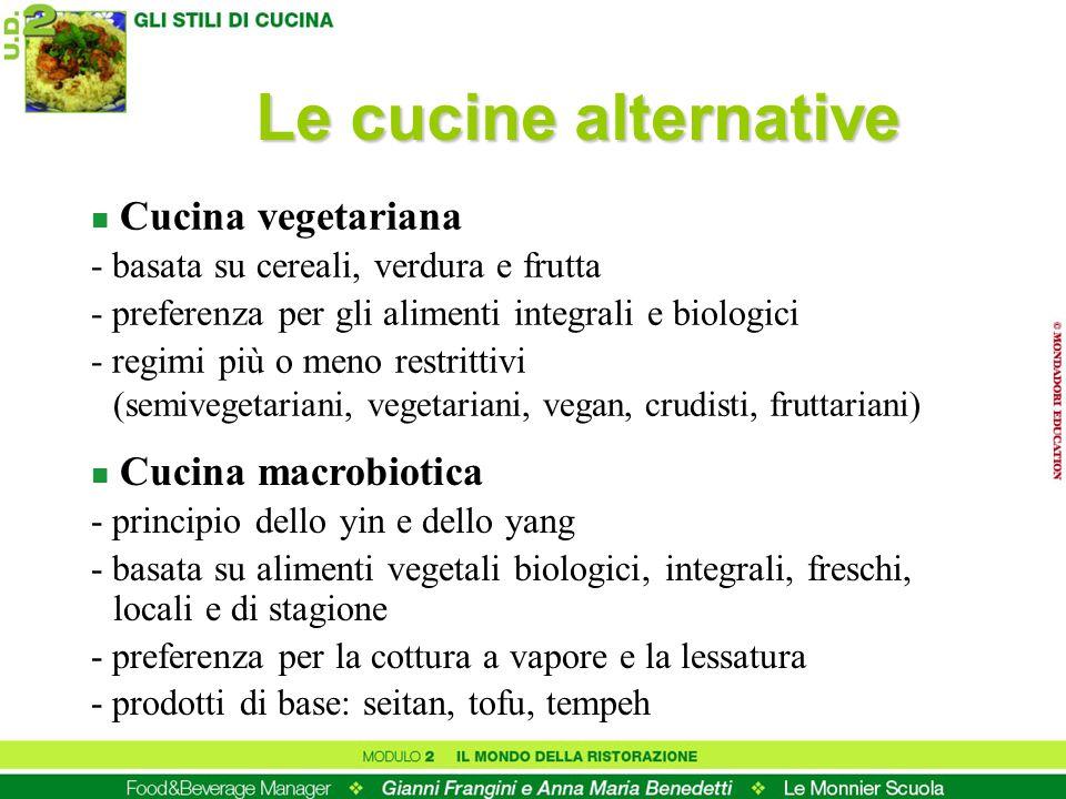 n Cucina vegetariana - basata su cereali, verdura e frutta - preferenza per gli alimenti integrali e biologici - regimi più o meno restrittivi (semive