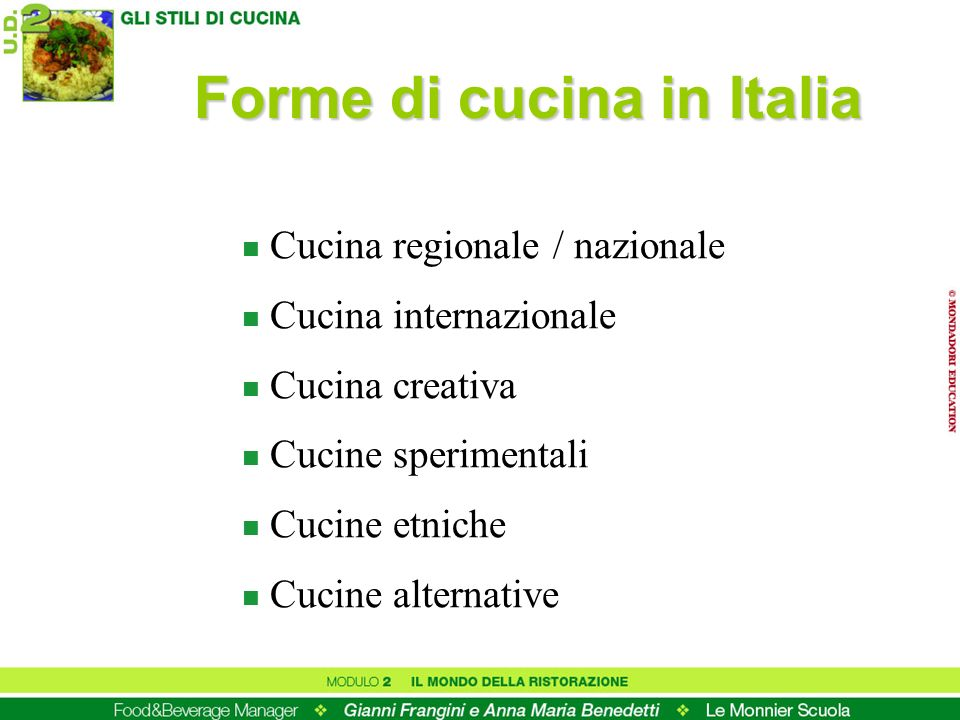 Forme di cucina in Italia n Cucina regionale / nazionale n Cucina internazionale n Cucina creativa n Cucine sperimentali n Cucine etniche n Cucine alternative