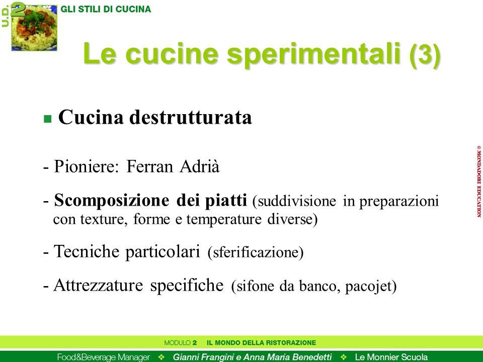 n Cucina destrutturata - Pioniere: Ferran Adrià - Scomposizione dei piatti (suddivisione in preparazioni con texture, forme e temperature diverse) - T