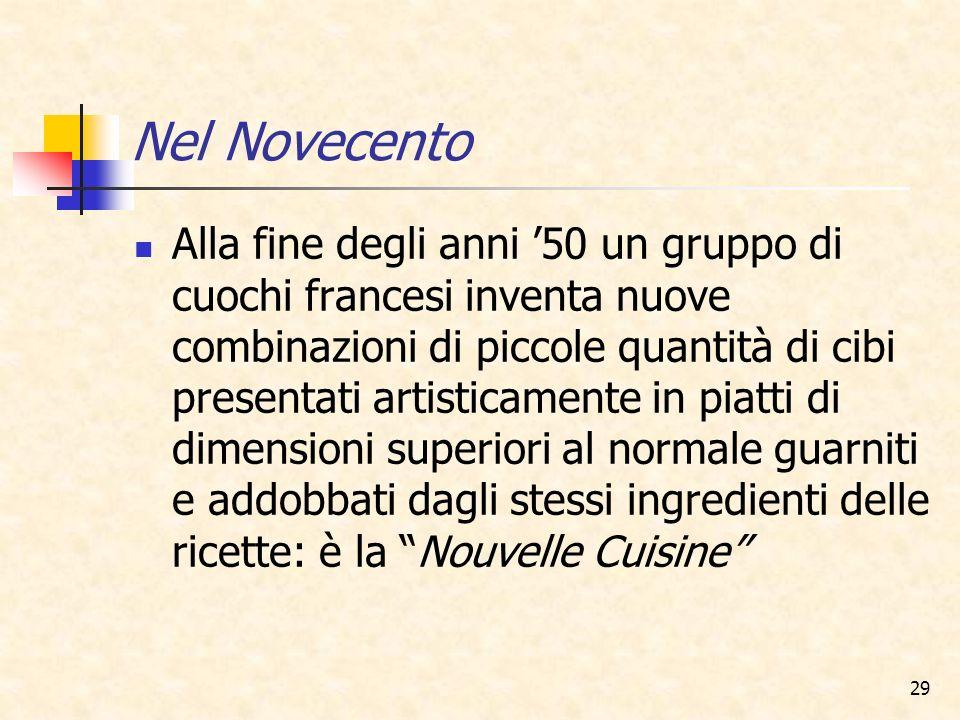 29 Alla fine degli anni 50 un gruppo di cuochi francesi inventa nuove combinazioni di piccole quantità di cibi presentati artisticamente in piatti di