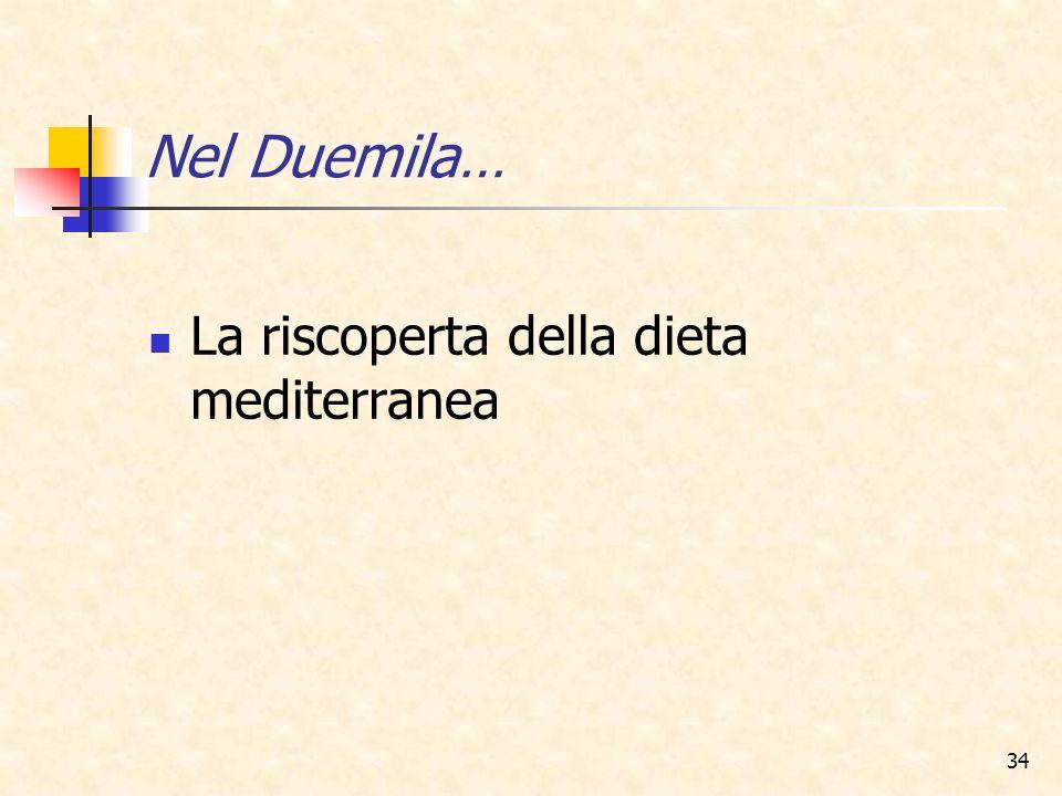 34 La riscoperta della dieta mediterranea Nel Duemila…