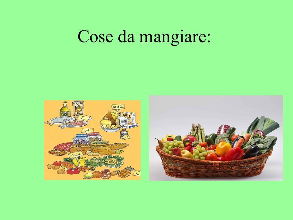 Cose da mangiare: