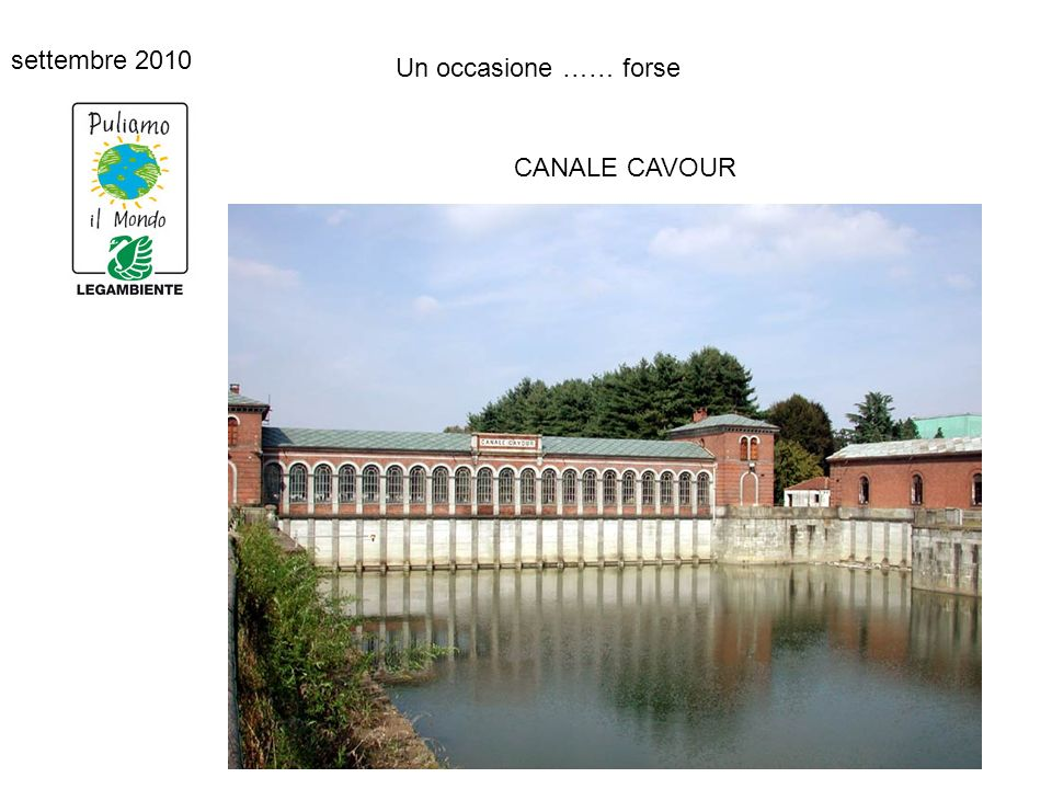 settembre 2010 Un occasione …… forse CANALE CAVOUR